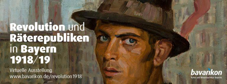 """Revolution digital – Die virtuelle Ausstellung """"Revolution und Räterepubliken in Bayern 1918/19"""" in bavarikon"""